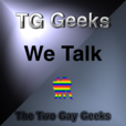 TG Geeks - The Two Gay Geeks » Podcast show
