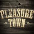 PleasureTown show
