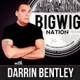 Big Wig Nation with Darrin Bentley show