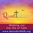 Raised to Walk Podcast show