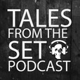 Tales From The Set Podcast: Indie Filmmaking and Good Times show