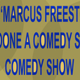 The 'Marcus Freestone Has Done A Comedy Show' Comedy Show show