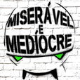 Miserável e Medíocre show