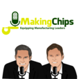 MakingChips Podcast - Jason Zenger & Jim Carr Equip & Inspire Manufacturing Leaders (Making Chips) show