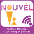 """Nouvèl"" Families, Nannies and Everything in Between Podcast show"