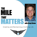 The Mile That Matters with Greg Strom show