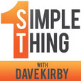 1 Simple Thing Podcast | Build a Better Business by Building a Better You! show