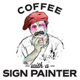 Coffee With a Sign Painter show