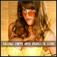 Talking Dirty with Rebecca Love show