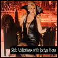 Sick Addictions with Joclyn Stone show