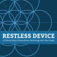 Restless Device show
