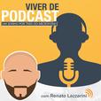 Viver de Podcast | com Renato Lazzarini show