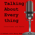 Talking About Everything with Harry Hawk. show