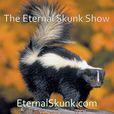 The Eternal Skunk Show show