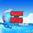 The Grace Gone Wild Podcast (The Grace Gone Wild Podcast) show