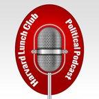 Harvard Lunch Club Political Podcast  show