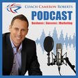 Coach Cameron Roberts PODCAST – #OnDeckWithCoachCameron – Business | Success | Marketing show