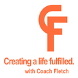 Creating a Life Fulfilled With Coach Fletch. show