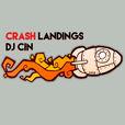 Crash Landings with DJ ciN show