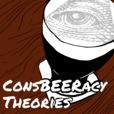 ConsBEERacy Theories Conspiracy Podcast show