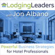 The Lodging Leaders Podcast: Powerful Business Strategies for Hotel Professionals show