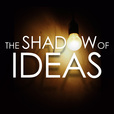 The Shadow of Ideas - History, Politics, and Current Events on the Edge show