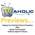 The TVaholic Previews... show
