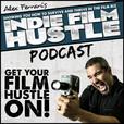 Indie Film Hustle Podcast: Filmmaking | Film School | Film Production | Film Marketing | Independent Film | Alex Ferrari show