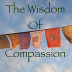 The Wisdom of Compassion: Exploring The Values of Buddhism Through Timeless Meditation Techniques show