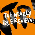 The Nearly True Review! show