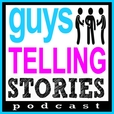 Guys Telling Stories Podcast show