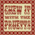 Chew it with Pruett show