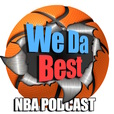 We Da Best NBA Podcast show