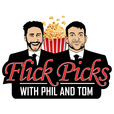 Flick Picks with Phil and Tom show