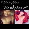 The RichyRich and Westopher Show show
