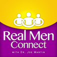 Real Men Connect with Dr. Joe Martin | Marriage | Parenting | Leadership show