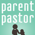 The Parent Pastor Podcast show