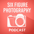 The Six Figure Photography Podcast: Photography Marketing | Improve Photography | Wedding Photography | Business Tips | Similar to Photo Biz Xposed, Sprouting Photographer show