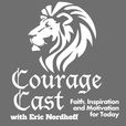 Courage Cast - Faith, Inspiration and Motivation for Today show