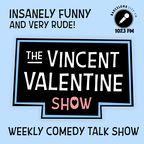The Vincent Valentine Show - Comedy Talk Show show
