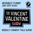 The Vincent Valentine Show - Comedy Talk Show show