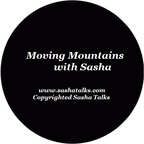 Moving Mountains with Sasha show