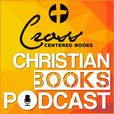 Cross Centered Books Podcast show