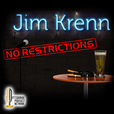 Jim Krenn: No Restrictions show