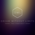 Dream Without Limits - The Podcast show