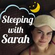 Sleeping with Sarah show