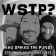 Drunken Movie Mashups! - Who Spiked The Puns? show