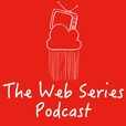 The Web Series Podcast show