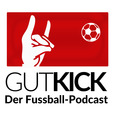GUTKICK - Der Fussball-Podcast show