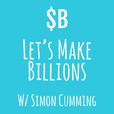 Let's Make Billions | The Comedy Business Podcast That Launches a New Startup Every Week show